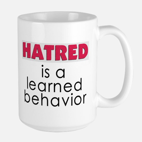 Hatred is learned Large Mug