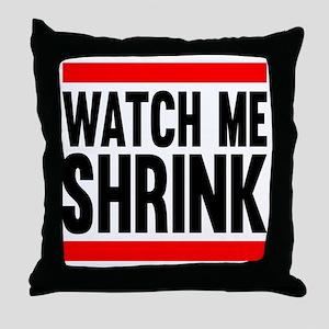 Watch Me Shrink Throw Pillow