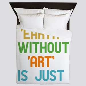 The Earth Without Art Queen Duvet