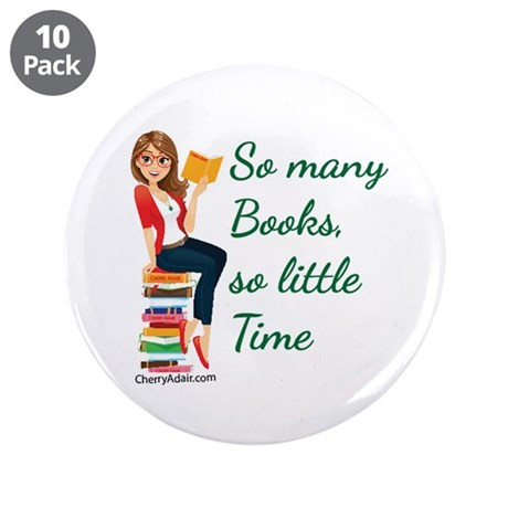 """So many Books, so little time 3.5"""" Button (10 pack"""