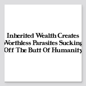 "Worthless Rich Parasites Square Car Magnet 3"" x 3"""