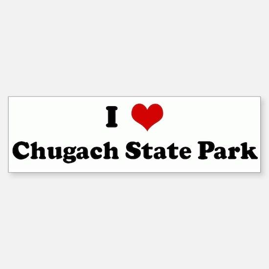 I Love Chugach State Park Bumper Bumper Bumper Sticker