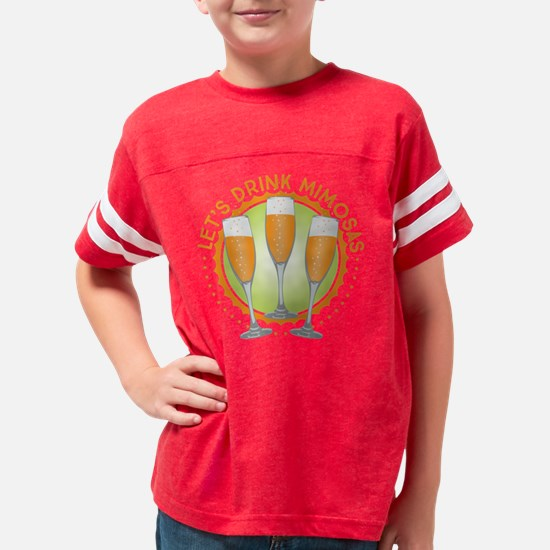 Let's Drink Mimosas Youth Football Shirt