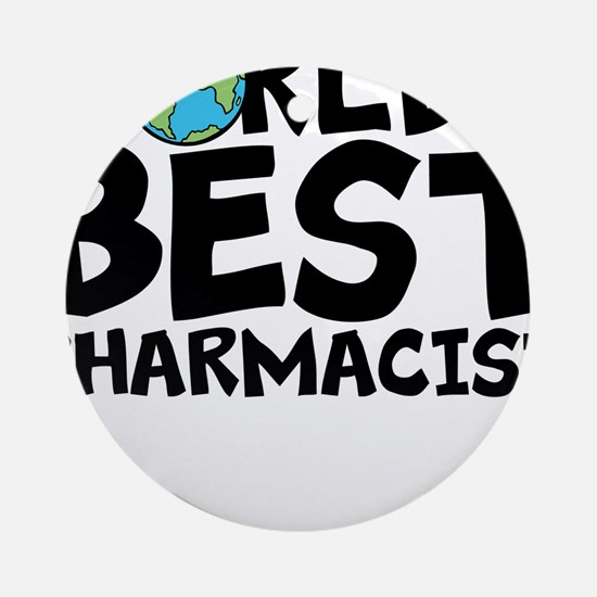 World's Best Pharmacist Round Ornament