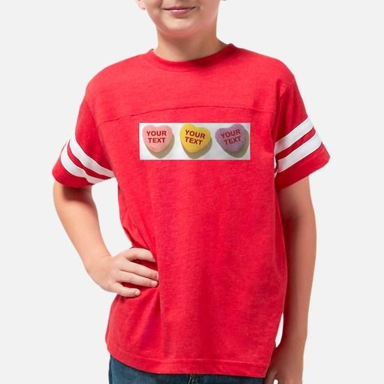 3 Candy Hearts CUSTOM TEXT Youth Football Shirt