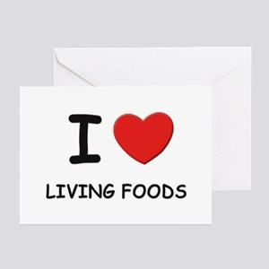 I love living foods Greeting Cards (Pk of 10)