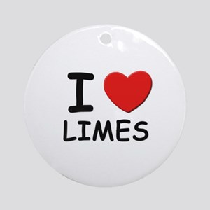 I love limes Ornament (Round)