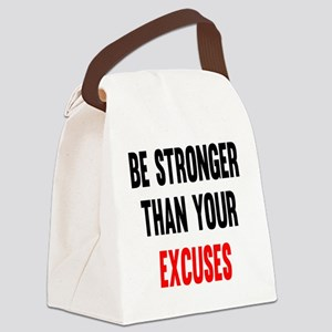 Be Stronger Than Your Excuses Canvas Lunch Bag
