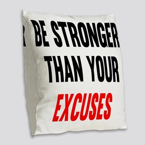 Be Stronger Than Your Excuses Burlap Throw Pillow
