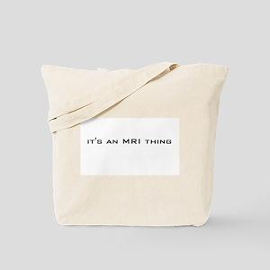 it's an MRI thing Tote Bag
