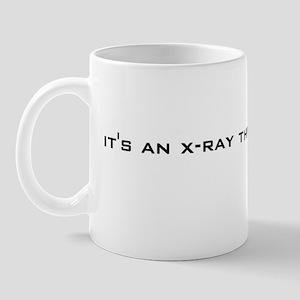 it's an x-ray thing Mug
