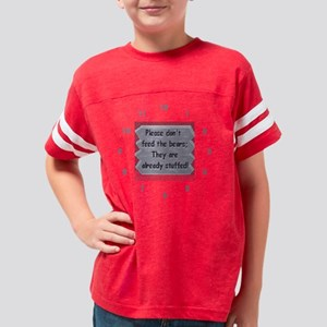 DONT FEED THE BEARS CLOCK_gre Youth Football Shirt