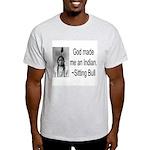God made me an Indian Ash Grey T-Shirt
