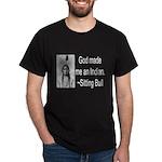 God made me an Indian Dark T-Shirt