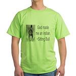 God made me an Indian Green T-Shirt