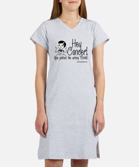 Cancer Picked the Wrong Bitch! Women's Nightshirt