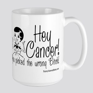 Cancer Picked the Wrong Bitch! Large Mug