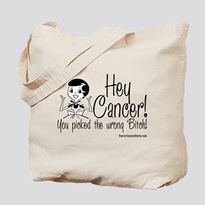 Cancer Picked the Wrong Bitch! Tote Bag