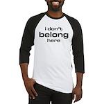 Creep I dont belong here - black Baseball Jersey