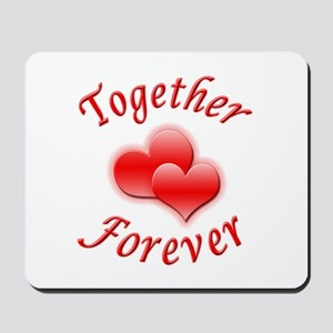 Together Forever Mousepad
