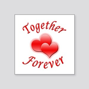 "Together Forever Square Sticker 3"" x 3"""