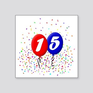 "15bdayballoonbtn Square Sticker 3"" x 3"""