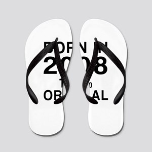 Born In 2008 Flip Flops