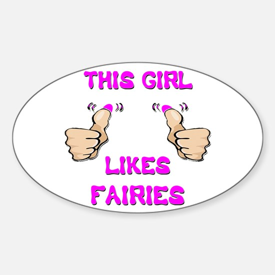 This Girl Likes Faires Sticker (Oval)