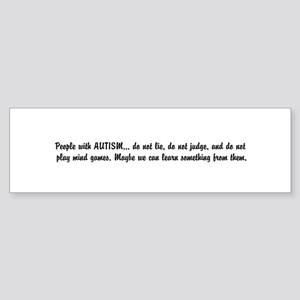 People with AUTISM... do not lie, do not judge, an