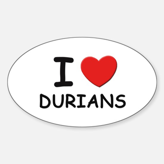 I love durians Oval Decal