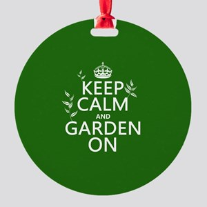 Keep Calm and Garden On Round Ornament
