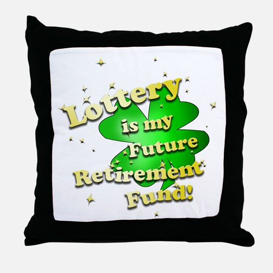 Lottery Retirement Fund Throw Pillow