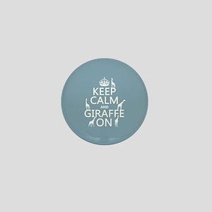 Keep Calm and Giraffe On Mini Button