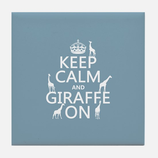 Keep Calm and Giraffe On Tile Coaster