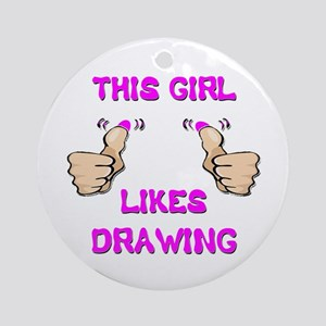 This Girl Likes Drawing Ornament (Round)