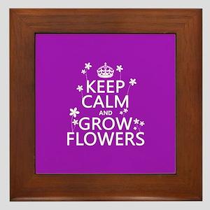 Keep Calm and Grow Flowers Framed Tile