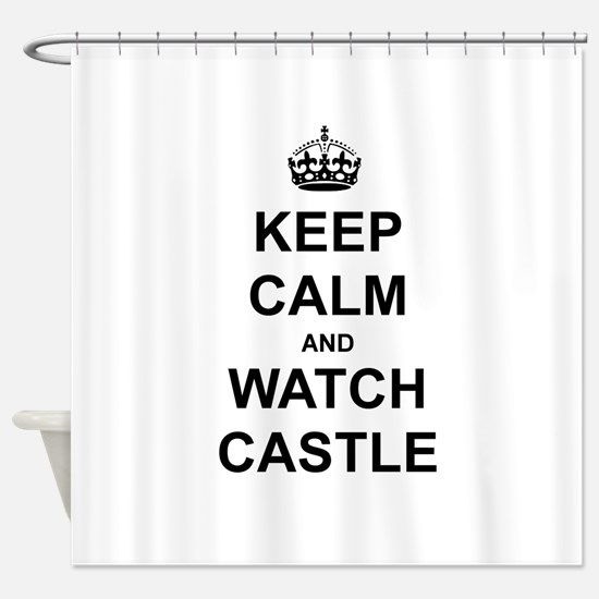 """""""Keep Calm And Watch Castle"""" Shower Curtain"""