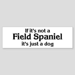 Field Spaniel: If it's not Bumper Sticker