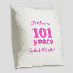 Cute 101st Birthday For Women Burlap Throw Pillow