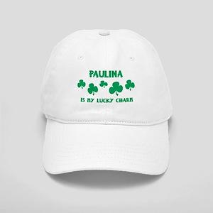 Paulina is my lucky charm Cap