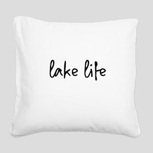 lake life Square Canvas Pillow