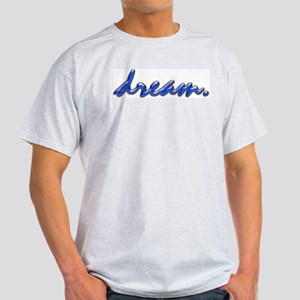 Dream Ash Grey T-Shirt