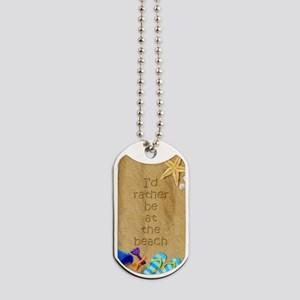 Rather be at Beach Dog Tags