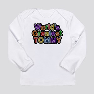 Worlds Greatest Tommy Long Sleeve T-Shirt