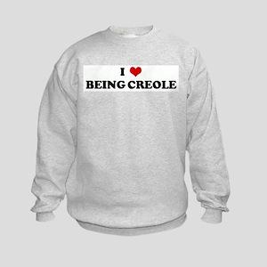 I Love BEING CREOLE Kids Sweatshirt