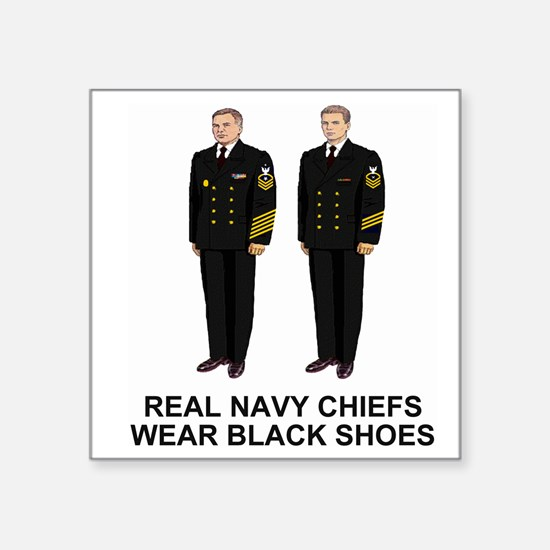 "NavyRealChiefsWearBlackShoe Square Sticker 3"" x 3"""