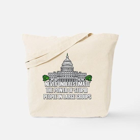 Stupid People In Washington DC Tote Bag