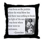 Geronimo Quote Throw Pillow