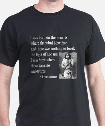 Geronimo Quote T-Shirt