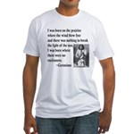 Geronimo Quote Fitted T-Shirt